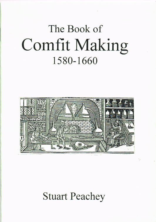 Image for THE BOOK OF COMFIT MAKING 1580-1660