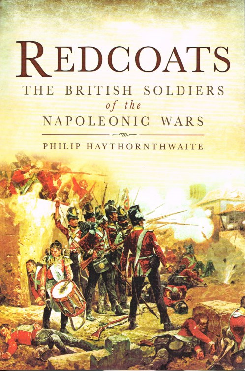 Image for REDCOATS : THE BRITISH SOLDIERS OF THE NAPOLEONIC WARS