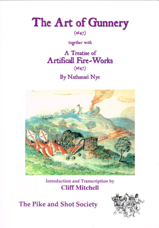 Image for THE ART OF GUNNERY (1647) TOGETHER WITH A TREATISE OF ARTIFICALL FIRE-WORKS (1647)