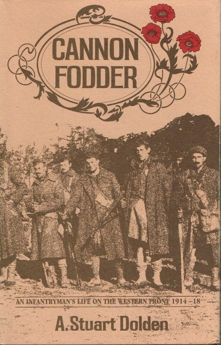 Image for CANNON FODDER : AN INFANTRYMAN'S LIFE ON THE WESTERN FRONT 1914-18 (SIGNED COPY)