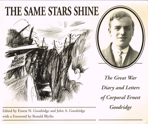 Image for THE SAME STARS SHINE: THE GREAT WAR DIARY AND LETTERS OF CORPORAL ERNEST GOODRIDGE OF BENTLEY, YORKSHIRE, WITH CONTEMPORARY RECORDS AND ILLUSTRATIONS