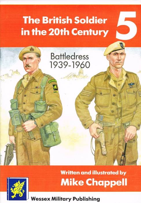 Image for THE BRITISH SOLDIER IN THE 20TH CENTURY 5: BATTLEDRESS 1939-1960