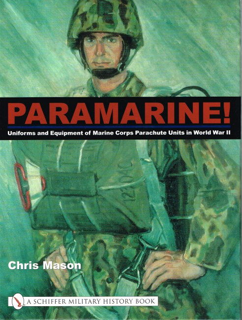 Image for PARAMARINE: UNIFORMS AND EQUIPMENT OF MARINE CORPS PARACHUTE UNITS IN WORLD WAR II