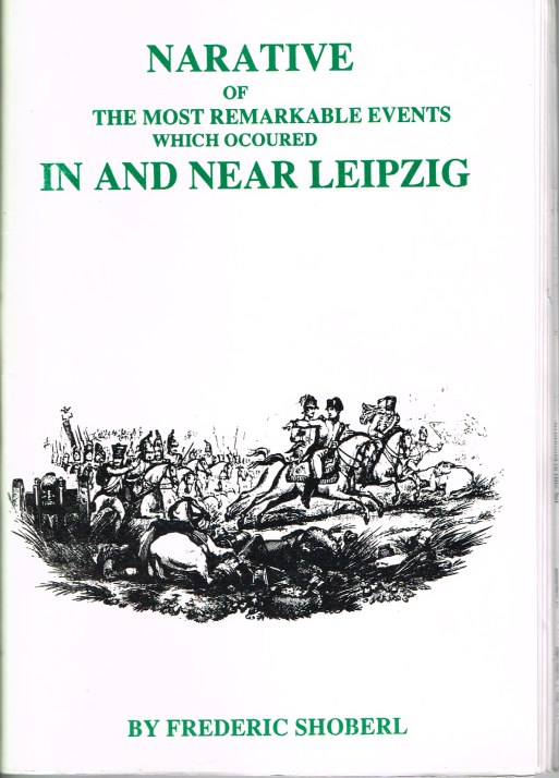 Image for NARRATIVE OF THE MOST REMARKABLE EVENTS WHICH OCCURRED IN AND NEAR LEIPZIG