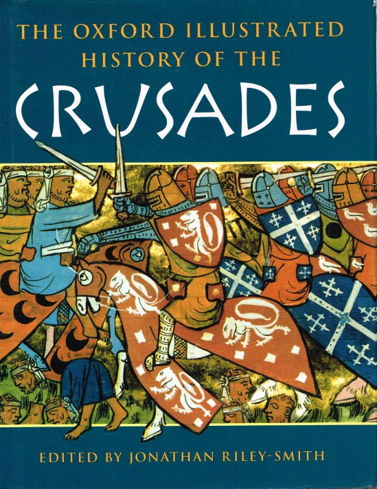 Image for THE OXFORD ILLUSTRATED HISTORY OF THE CRUSADES