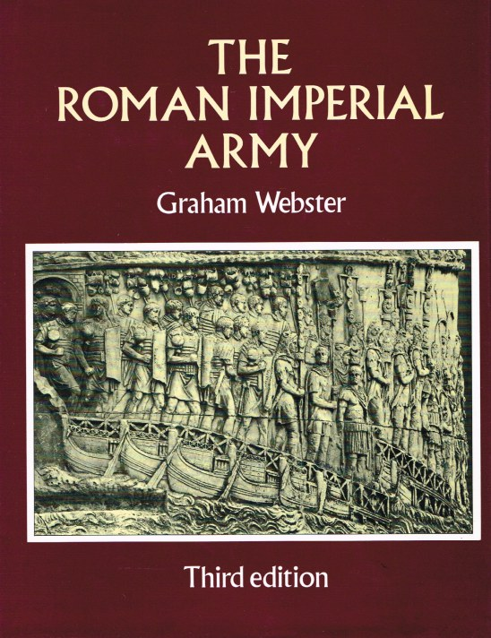 Image for THE ROMAN IMPERIAL ARMY OF THE FIRST AND SECOND CENTURIES A.D. (THIRD EDITION)