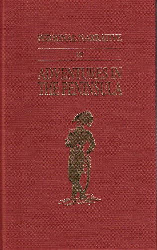 Image for PERSONAL NARRATIVE OF ADVENTURES IN THE PENINSULA DURING THE WAR IN 1812-1813