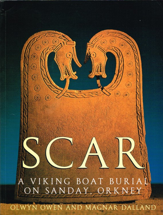 Image for SCAR: A VIKING BOAT BURIAL ON SANDAY, ORKNEY