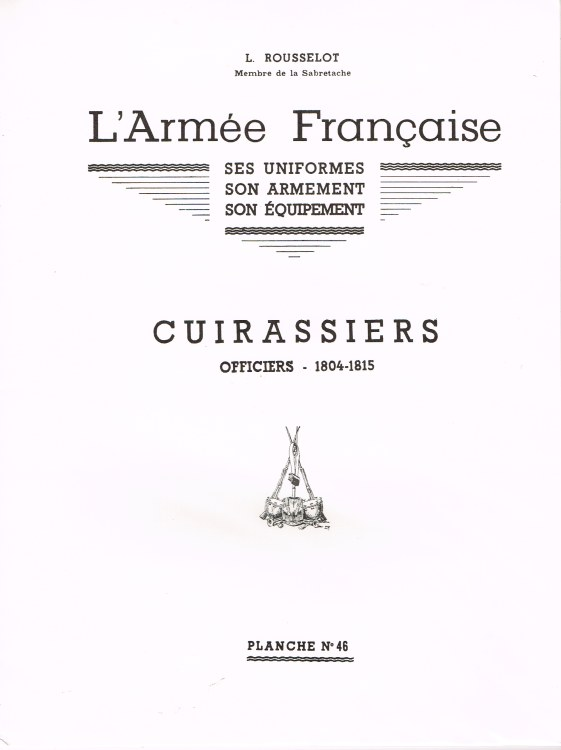Image for L'ARMEE FRANCAISE: PLANCHE NO.46: CUIRASSIERS: OFFICIERS 1804-1815