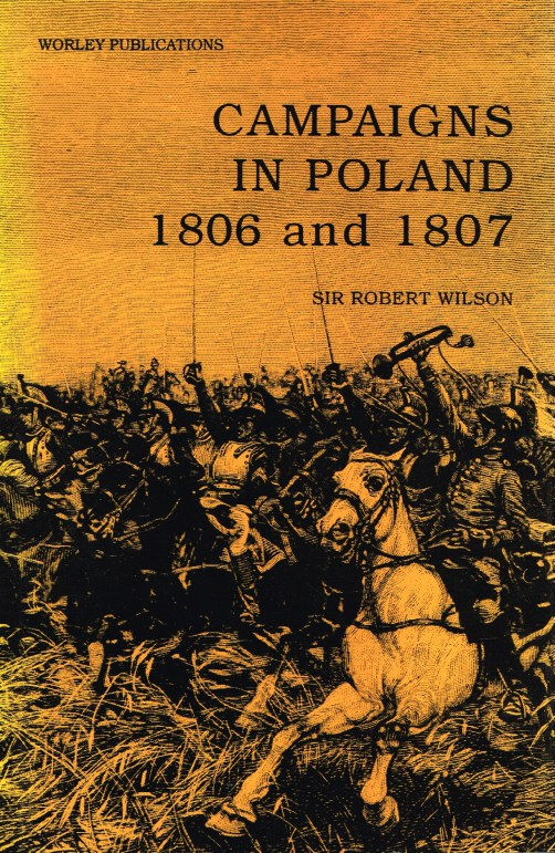 Image for CAMPAIGNS IN POLAND 1806 AND 1807
