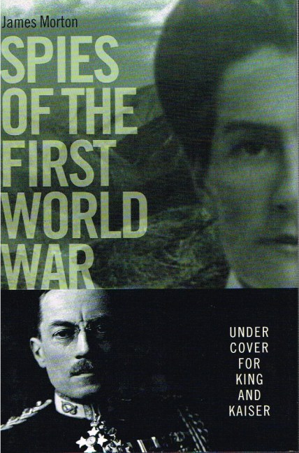 Image for SPIES OF THE FIRST WORLD WAR : UNDER COVER FOR KING AND KAISER