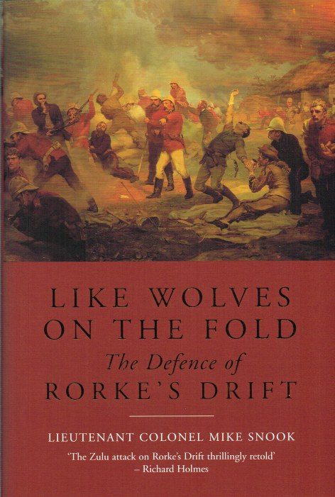 Image for LIKE WOLVES ON THE FOLD : THE DEFENCE OF RORKE'S DRIFT