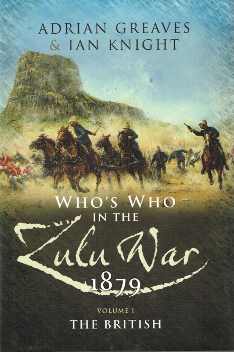Image for THE WHO'S WHO OF THE ANGLO-ZULU WAR: PART I THE BRITISH
