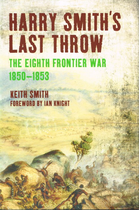 Image for HARRY SMITH'S LAST THROW: THE EIGHTH FRONTIER WAR 1850-1853