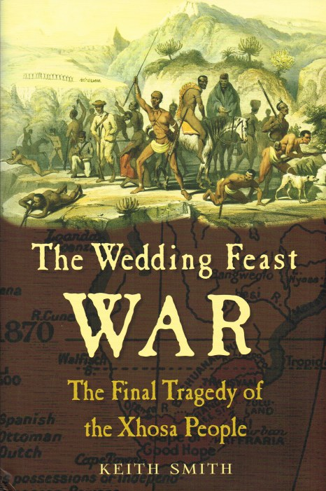 Image for THE WEDDING FEAST WAR: THE FINAL TRAGEDY OF THE XHOSA PEOPLE
