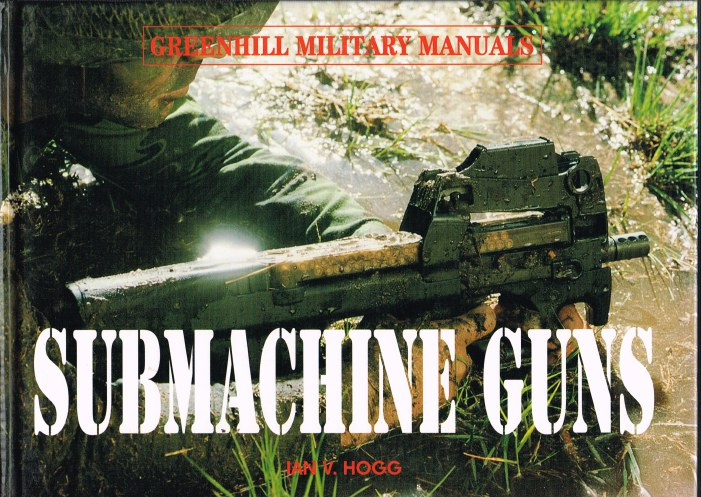 Image for GREENHILL MILITARY MANUALS: SUBMACHINE GUNS