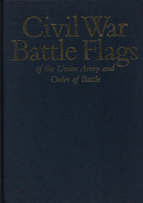 Image for CIVIL WAR BATTLE FLAGS OF THE UNION ARMY AND ORDER OF BATTLE