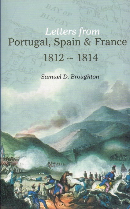 Image for LETTERS FROM PORTUGAL, SPAIN & FRANCE 1812-1814