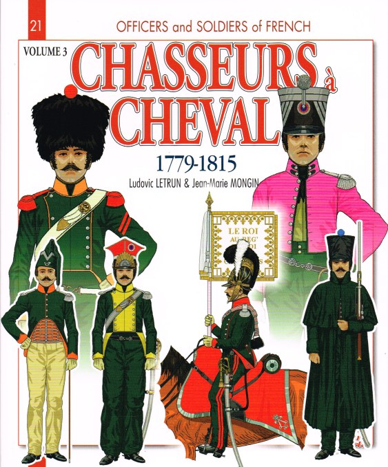Image for CHASSEURS A CHEVAL 1779-1815 VOLUME III: 1810-15