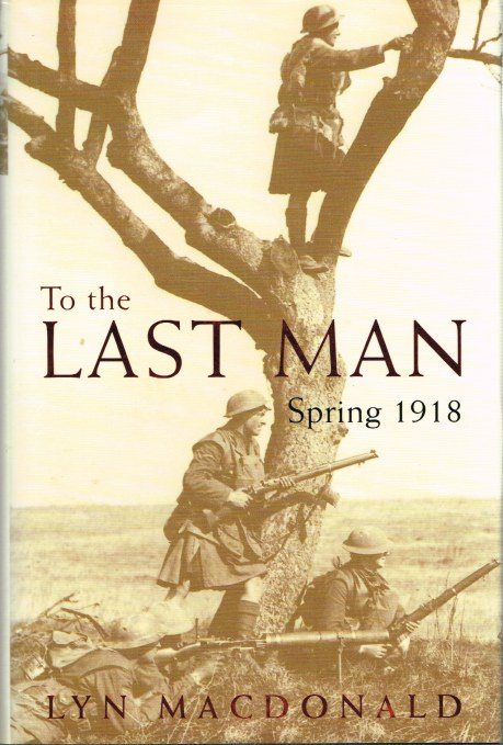 Image for TO THE LAST MAN: SPRING 1918