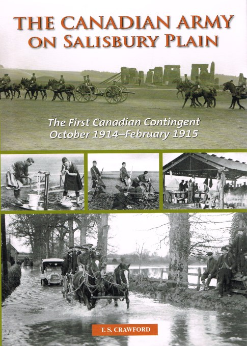 Image for THE CANADIAN ARMY ON SALISBURY PLAIN: THE FIRST CANADIAN CONTINGENT OCTOBER 1914 - FEBRUARY 1915