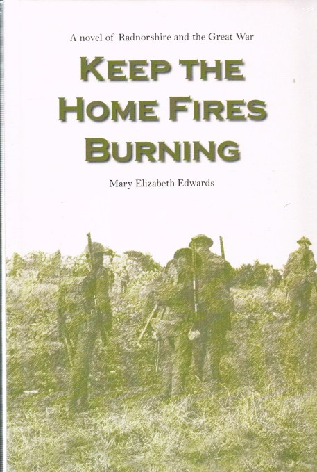 Image for KEEP THE HOME FIRES BURNING: A NOVEL OF RADNORSHIRE AND THE GREAT WAR