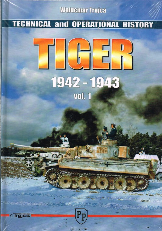 Image for TECHNICAL AND OPERATIONAL HISTORY TIGER 1942-1943: VOLUME 1
