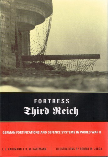 Image for FORTRESS THIRD REICH: GERMAN FORTIFICATIONS AND DEFENCE SYSTEMS IN WORLD WAR II