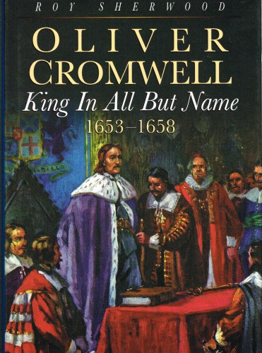 Image for OLIVER CROMWELL: KING IN ALL BUT NAME 1653-1658