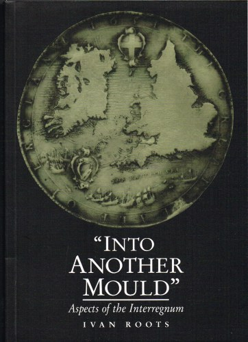 Image for INTO ANOTHER MOULD : ASPECTS OF THE INTERREGNUM (REVISED EDITION)