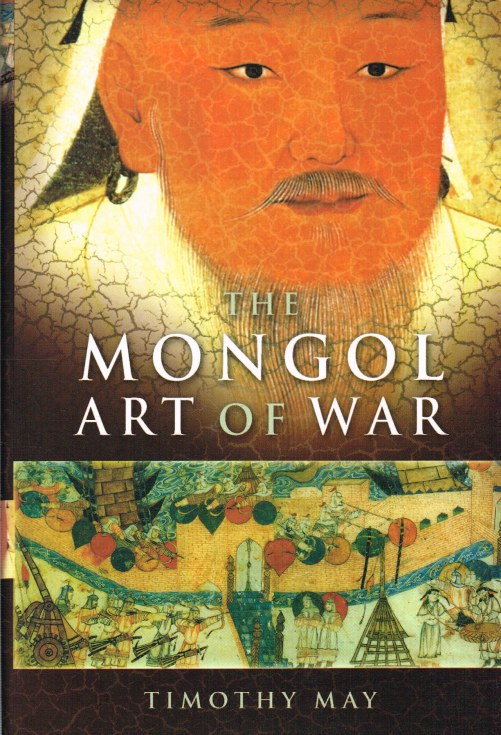 Image for THE MONGOL ART OF WAR: CHINGGIS KHAN AND THE MONGOL MILITARY SYSTEM