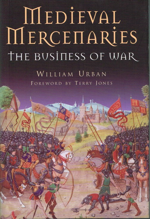 Image for MEDIEVAL MERCENARIES: THE BUSINESS OF WAR