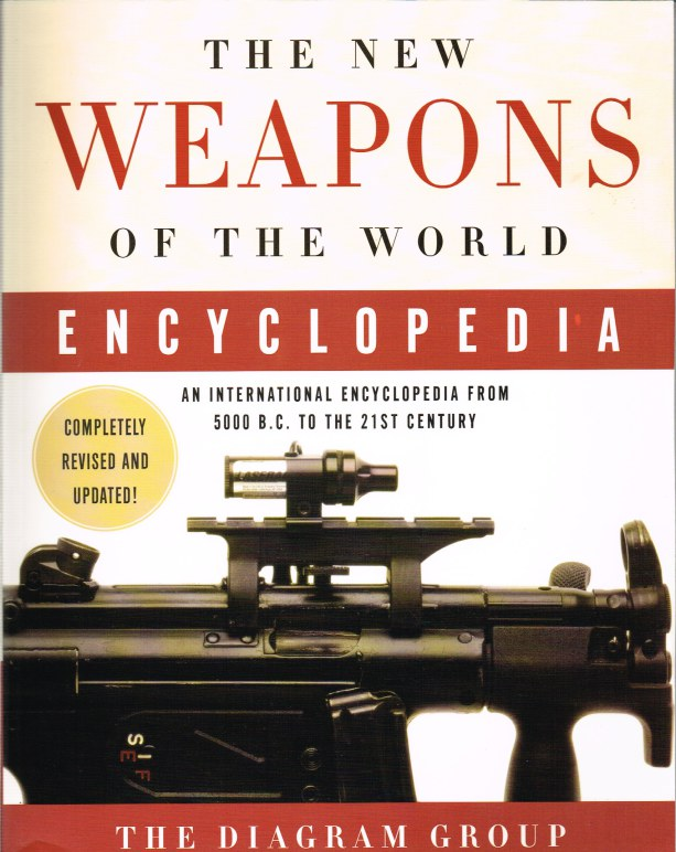 Image for THE NEW WEAPONS OF THE WORLD ENCYCLOPEDIA: AN INTERNATIONAL ENCYCLOPEDIA FROM 5000 BC TO THE 21ST CENTURY