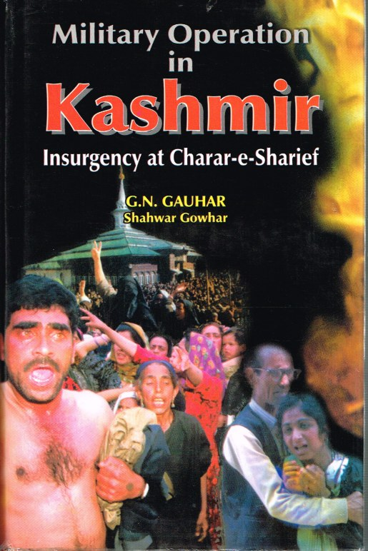 Image for MILITARY OPERATION IN KASHMIR: INSURGENCY AT CHARAR-E-SHARIEF