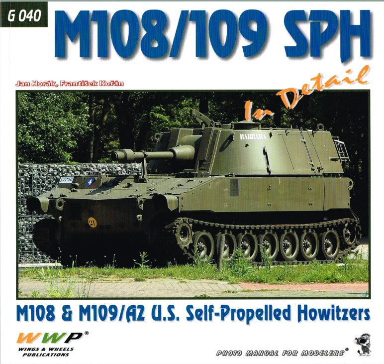 Image for M108/109 SPH IN DETAIL: M108 & M109/A2 US SELF-PROPELLED HOWITZERS