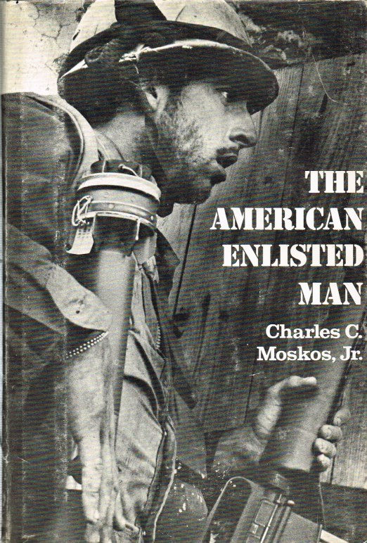 Image for THE AMERICAN ENLISTED MAN: THE RANK AND FILE IN TODAY'S MILITARY