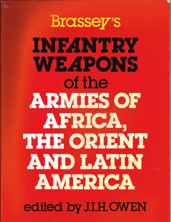 Image for BRASSEY'S INFANTRY WEAPONS OF THE ARMIES OF AFRICA, THE ORIENT AND LATIN AMERICA (SECOND EDITION)
