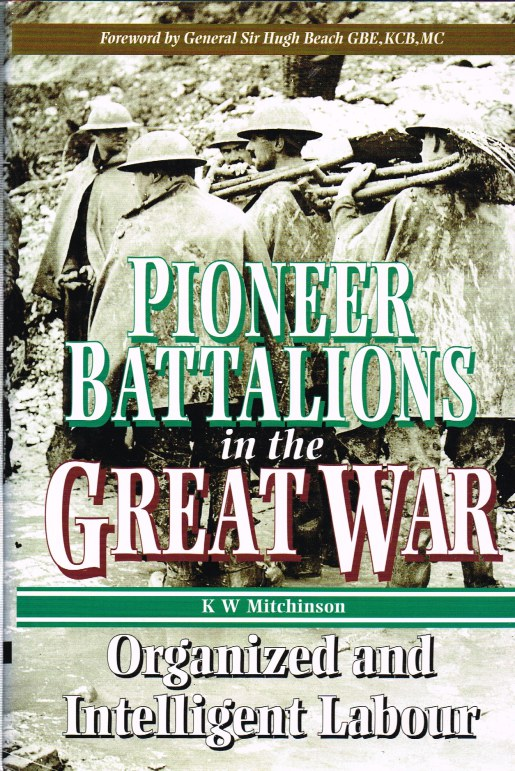 Image for PIONEER BATTALIONS IN THE GREAT WAR: ORGANIZED AND INTELLIGENT LABOUR