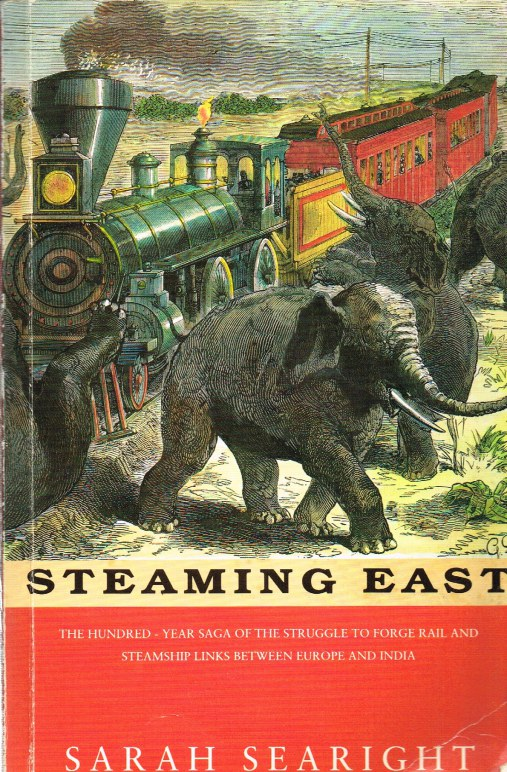 Image for STEAMING EAST: THE FORGING OF STEAMSHIP AND RAIL LINKS BETWEEN EUROPE AND ASIA