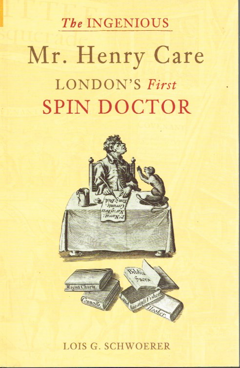 Image for THE INGENIOUS MR HENRY CARE, LONDON'S FIRST SPIN DOCTOR