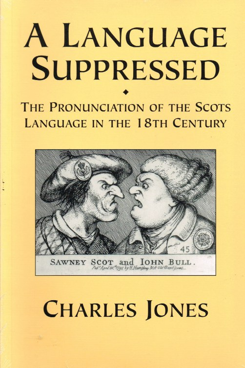 Image for A LANGUAGE SUPPRESSED: THE PRONUNCIATION OF THE SCOTS LANGUAGE IN THE 18TH CENTURY