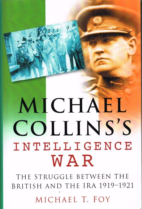 Image for MICHAEL COLLINS'S INTELLIGENCE WAR: THE STRUGGLE BETWEEN THE BRITISH AND THE IRA 1919-1921