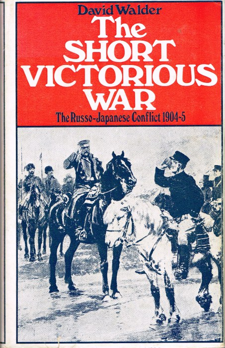 Image for THE SHORT VICTORIOUS WAR: THE RUSSO-JAPANESE CONFLICT 1904-5