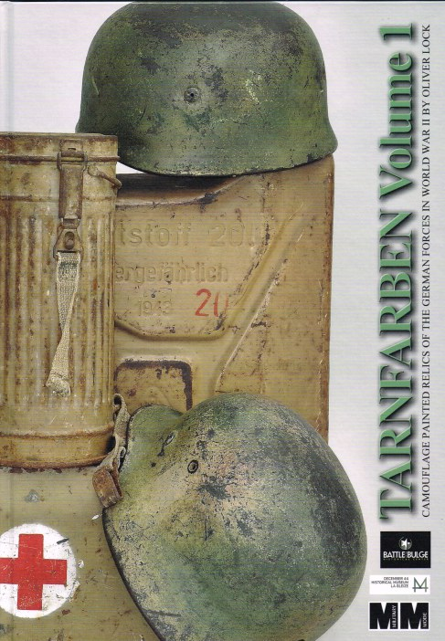 Image for TARNFARBEN VOLUME 1: CAMOUFLAGE PAINTED RELICS OF THE GERMAN FORCES IN WORLD WAR II (LIMITED, SIGNED & NUMBERED EDITION)