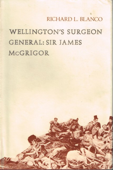 Image for WELLINGTON'S SURGEON GENERAL: SIR JAMES MCGRIGOR