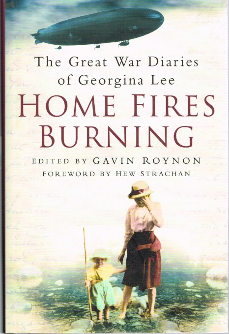 Image for KEEP THE HOME FIRES BURNING: THE GREAT WAR DIARIES OF GEORGINA LEE