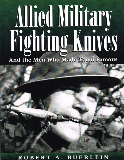 Image for ALLIED MILITARY FIGHTING KNIVES, AND THE MEN WHO MADE THEM FAMOUS