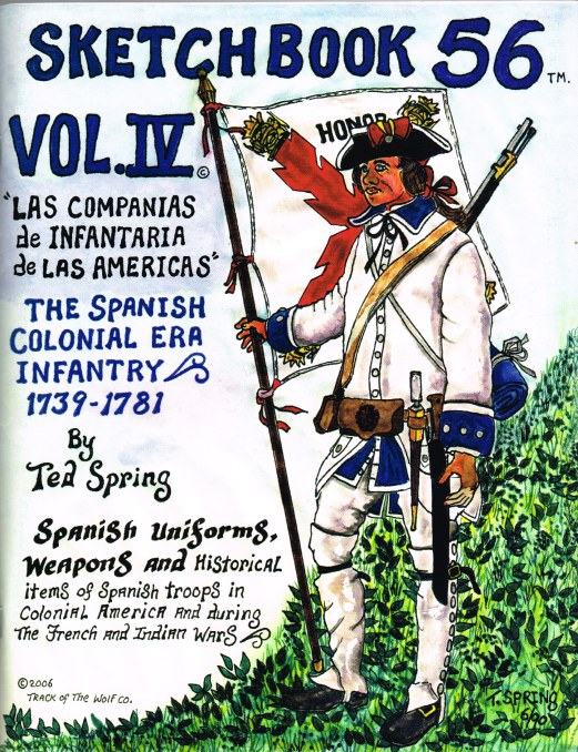Image for SKETCH BOOK 56 VOL IV: THE SPANISH COLONIAL ERA INFANTRY 1739-1781