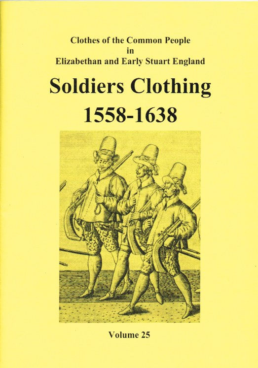 Image for CLOTHES OF THE COMMON PEOPLE VOLUME 25: SOLDIERS CLOTHING 1558-1638