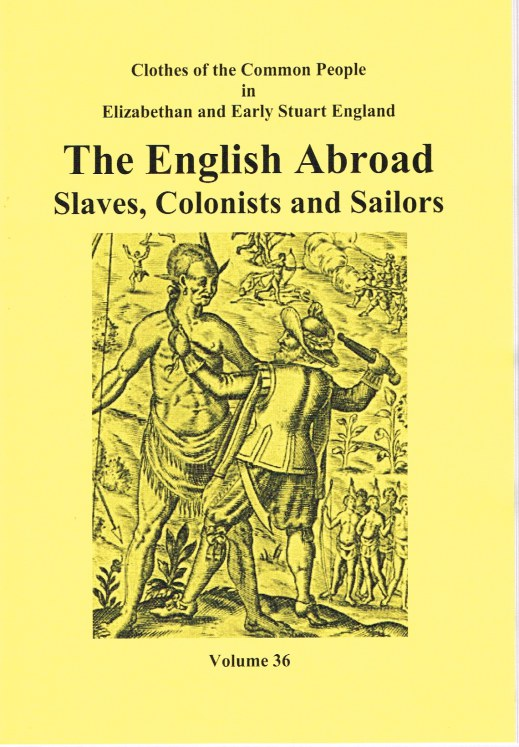 Image for CLOTHES OF THE COMMON PEOPLE VOLUME 36: THE ENGLISH ABROAD - SLAVES, COLONISTS AND SAILORS